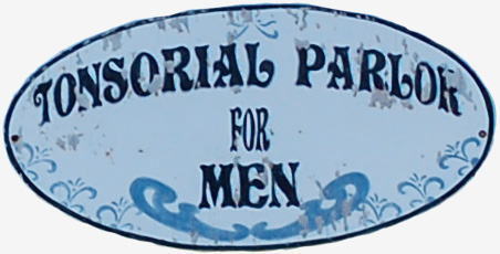 "A logo for a barbershop of the 1850s reads ""Tonsorial Parlor for Men"""