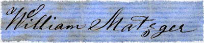 Signature of William Matzger