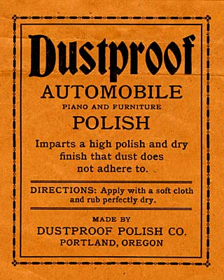 "Label reads ""Dustproof automobile piano and furniture polish imparts a high polish and dry finish that dust does not adhere to."""
