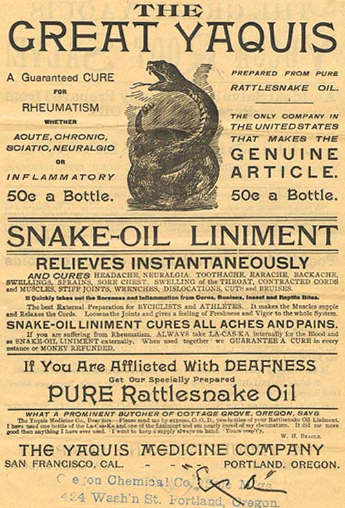 "Drawing of rattle snake with words ""The Great Yaquis"" above and ""Snake-Oil Liniment"" below. Claims it ""relieves instantaneously"""