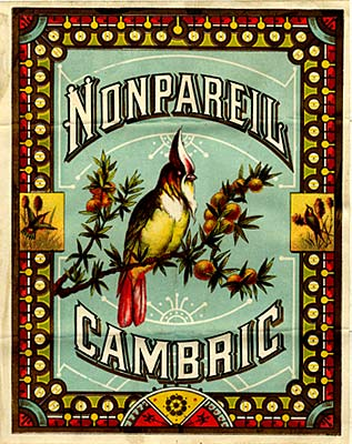 "Drawing of bird on a branch covered in fruit with words ""Nonpareil Cambric"" above and below."