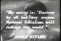 "Photo of Hitler with text ""My Motto is: 'Destroy by all and any means. National Socialism will reshape the world'."""