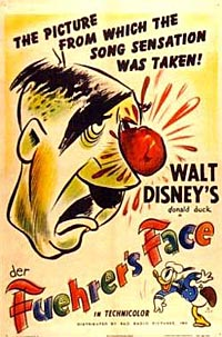 "Cartoon of Hitler with big red, wet nose says ""Der Fuehrer's Face"" with Donald Duck throwing something at him."