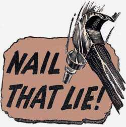 """Nail that lie!"" on a sign with a nail through it and a hammer actively hammering the nail."