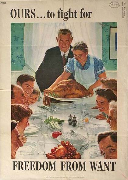 "Famous Norman Rockwell image of family at supper table. Text reads ""OURS...to fight for Freedom of Want."""