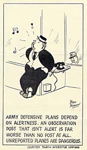 "Cartoon of man whistleing by phone, ""Army defensive plans depend on alertness. An observation post that isn't alert is far worse than no post at all. Unreported planes are dangerous."