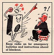 "Cartoon radio yells at man. ""Keep radio on for emergency bulletins and instructions ahead of blackout"""
