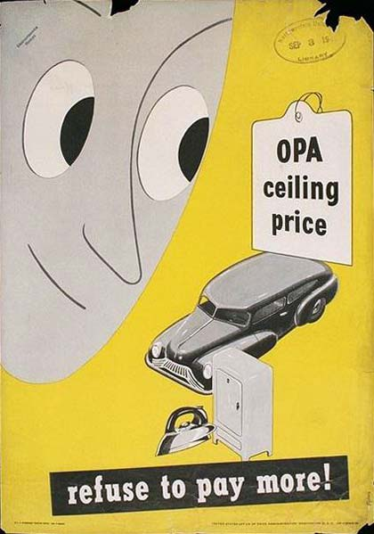 "Cartoon man looks at sign reading ""OPA ceiling price"" with car, iron and cupboard below. ""Refuse to pay more!"" at bottom."