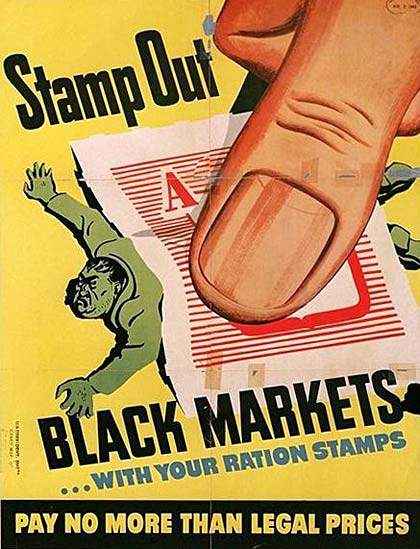 """Stamp Out black markets with your ration stamps.""  reads the sign with a giant thumb holding down a blackmarket man under stamp"
