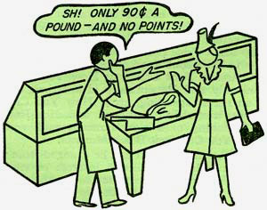 "Drawing of man telling woman at checkout stand ""Sh! Only 90¢ a pound - and no points!"""