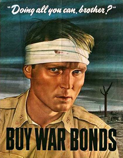 "Soldier on the batttle field with head dressing. Text reads ""Doing all you can brother?"" ""Buy war bonds"""