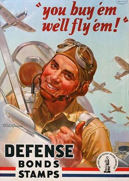 "Airplane pilot in plane with text overhead ""you buy 'em we'll fly 'em!"" Under reads ""Defense Bonds Stamps"""