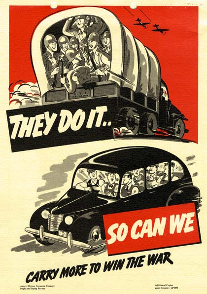 "Drawing of soldiers in a truck with text ""They do it"" above drawing of car with many people inside with the text ""So can we. Carry more to win the war"""