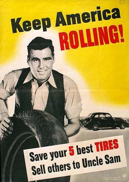 "Drawing of a man with a tire. Text reads ""Keep America rolling! Save your 5 best tires. Sell others to Uncle Sam"""