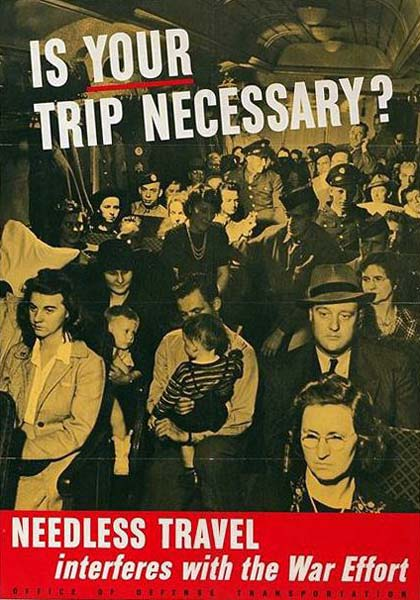 "Many people jammed into a train car. Text reads ""Is your trip necessary? Needless travel interferes with the war effort"""