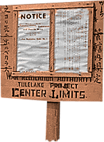 "Sign with ""notice"" at top & ""Tule Lake Project Center Limits"" below. Rest of the text is not readable though some seems Japanese"
