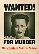 "Photo of nameless woman and ""Wanted"" printed above & ""For Murder"" below ""Her careless talk costs lives"" at the bottom."