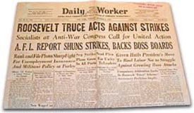 "Daily Worker newspaper with headline ""Roosevelt Truce Acts Against Strikes."""